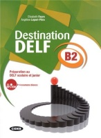 Destination DELF B2: Preparation au DELF scolaire et junior - Livre + CD Audio