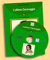 L'ultimo Caravaggio. Con CD Audio