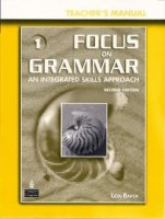 Focus on Grammar Third Edition High Intermediate Teacher s Manual
